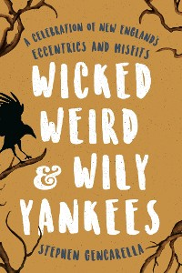 Cover Wicked Weird & Wily Yankees