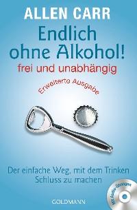 Cover Endlich ohne Alkohol! frei und unabhängig - Erweiterte Ausgabe