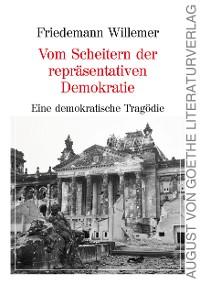 Cover Vom Scheitern der repräsentativen Demokratie