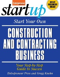 Cover Start Your Own Construction and Contracting Business