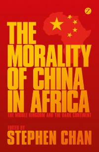 Cover The Morality of China in Africa