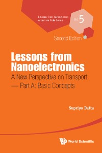 Cover Lessons From Nanoelectronics: A New Perspective On Transport (Second Edition) - Part A: Basic Concepts