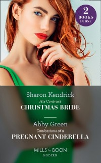 Cover His Contract Christmas Bride / Confessions Of A Pregnant Cinderella: His Contract Christmas Bride / Confessions of a Pregnant Cinderella (Mills & Boon Modern)