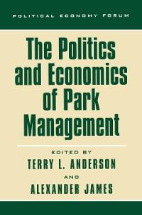 Cover The Politics and Economics of Park Management