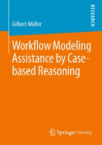 Cover Workflow Modeling Assistance by Case-based Reasoning