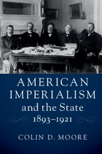 Cover American Imperialism and the State, 1893-1921