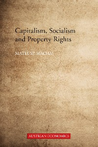 Cover Capitalism, Socialism and Property Rights