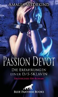 Cover Passion Devot - Die Erfahrungen einer D/S-Sklavin | Erotischer SM-Roman