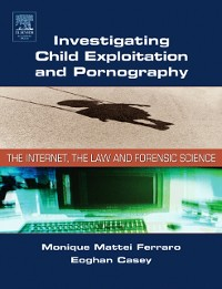 Cover Investigating Child Exploitation and Pornography