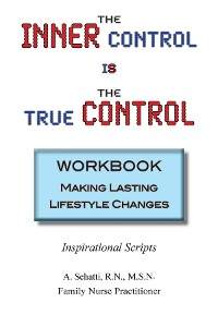 Cover THE INNER CONTROL IS THE TRUE CONTROL WORKBOOK: Making Lasting Lifestyle Changes