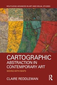 Cover Cartographic Abstraction in Contemporary Art