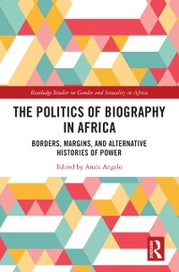 Cover Politics of Biography in Africa
