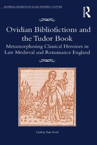 Cover Ovidian Bibliofictions and the Tudor Book