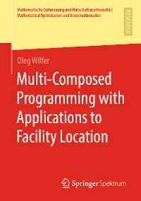 Cover Multi-Composed Programming with Applications to Facility Location