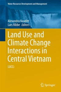 Cover Land Use and Climate Change Interactions in Central Vietnam