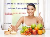 Cover 45 einfache und leckere Low Carb Rezepte zur optimalen Gewichtsreduktion