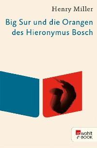 Cover Big Sur und die Orangen des Hieronymus Bosch