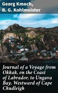Cover Journal of a Voyage from Okkak, on the Coast of Labrador, to Ungava Bay, Westward of Cape Chudleigh