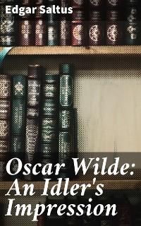 Cover Oscar Wilde: An Idler's Impression