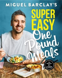 Cover Miguel Barclay's Super Easy One Pound Meals