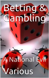 Cover Betting & Gambling / A National Evil