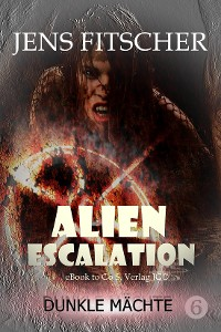 Cover Dunkle Mächte (ALIEN ESCALATION 6)