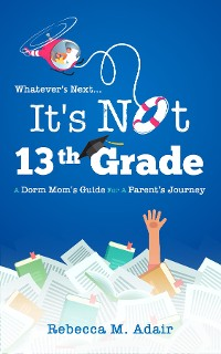 Cover Whatever's next...it's not 13th grade