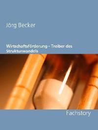 Cover Wirtschaftsförderung - Treiber des Strukturwandels