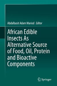 Cover African Edible Insects As Alternative Source of Food, Oil, Protein and Bioactive Components