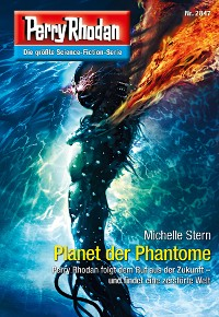 Cover Perry Rhodan 2847: Planet der Phantome