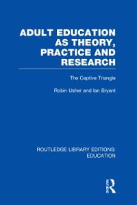 Cover Adult Education as Theory, Practice and Research