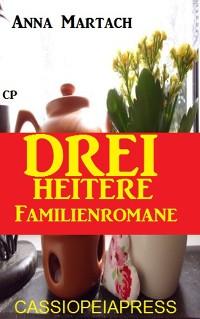 Cover Drei heitere Familienromane