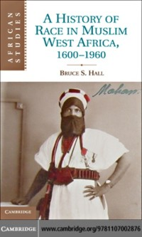 Cover History of Race in Muslim West Africa, 1600-1960