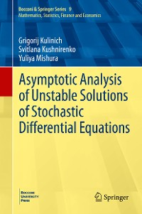 Cover Asymptotic Analysis of Unstable Solutions of Stochastic Differential Equations