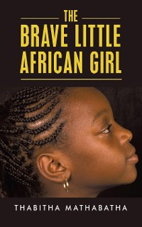 Cover The Brave Little African Girl