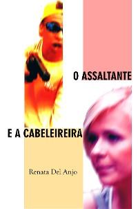 Cover O assaltante e a cabeleireira