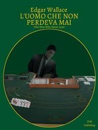 Cover L'Uomo Che Non Perdeva Mai