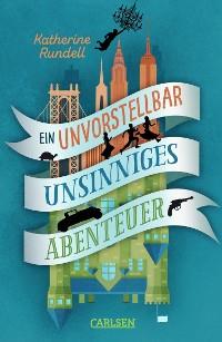 Cover Ein unvorstellbar unsinniges Abenteuer