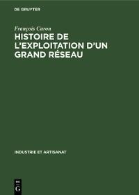 Cover Histoire de l'exploitation d'un grand réseau