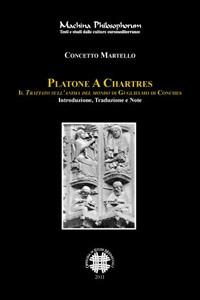 Cover Platone A Chartres. Il trattato sull'anima del mondo di Guglielmo di Conches