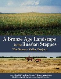 Cover A Bronze Age Landscape in the Russian Steppes