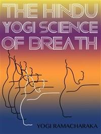 Cover The Hindu-Yogi Science Of Breath