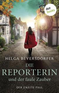 Cover Die Reporterin und der faule Zauber: Margot Thaler ermmittelt