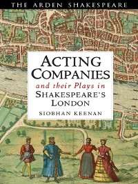 Cover Acting Companies and their Plays in Shakespeare's London
