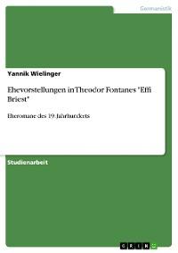 """Cover Ehevorstellungen in Theodor Fontanes """"Effi Briest"""""""