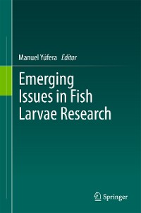 Cover Emerging Issues in Fish Larvae Research
