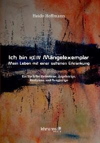 Cover Ich bin K E I N Mängelexemplar – mein Leben mit einer seltenen Erkrankung