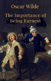 Cover The Importance of Being Earnest (English Edition)
