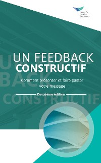 Cover Feedback That Works: How to Build and Deliver Your Message, Second Edition (French)