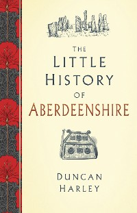 Cover The Little History of Aberdeenshire